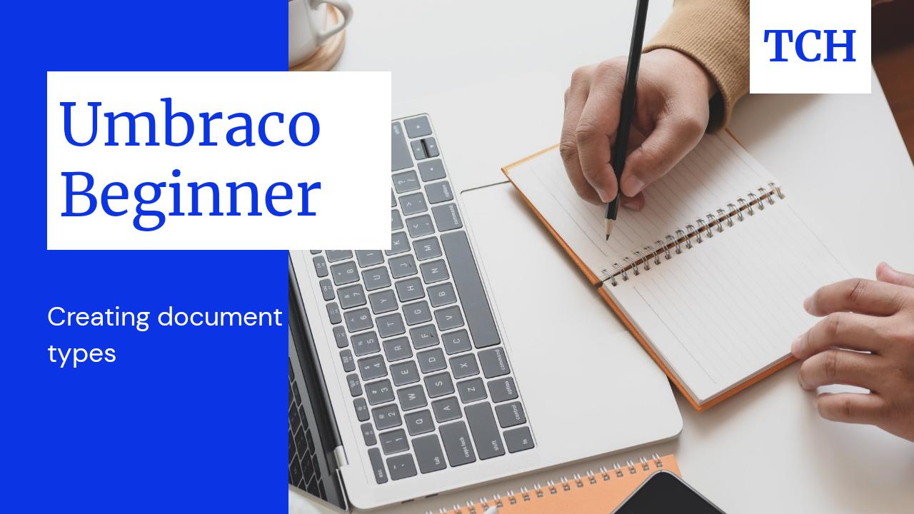 Creating Document Types in Umbraco