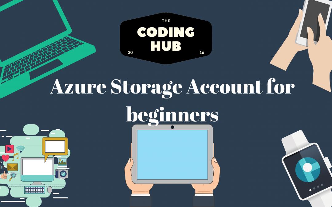 Azure Storage Account For Beginners